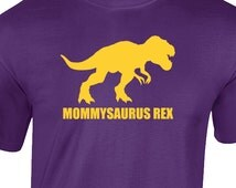 MOMMYSAURUS REX MOMMY to be t-rex best funny saying tshirt cool shirt  gift graphic tee Tshirt tank top long sleeve hoodie V-Neck 88