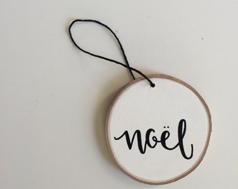 "Wood Slice Ornament - ""Noel"" Ornament, White Ornament, Tree Branch Ornament, Christmas Ornament, Holiday Ornament, Christmas Decor"