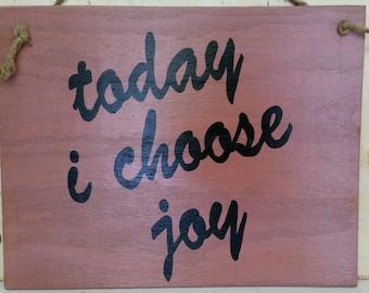 Today I Choose Joy  Violet - Wood Sign - 12 x 14