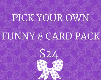 Custom Card Set, Mix Match Cards, Funny Card Set, 8 Card Set, Choose 8 Cards, Pick Your Own Funny 8 Card Pack, Notecard Set, Pack Of 8 Cards