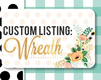 Custom Wreath Listing