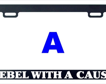 Rebel with a cause funny license plate frame