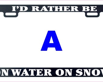 I'd rather be on water on snow license plate frame