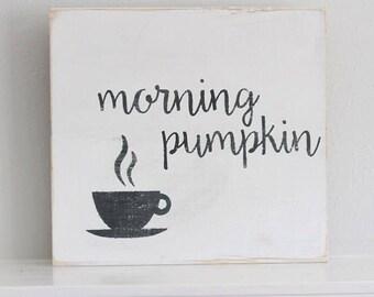 Morning Pumpkin, Coffee Sign, Fall Sign, Wooden Sign, Farmhouse Sign, Fall Decor, Seasonal Decor, Pumpkin Sign, Rustic Sign, Shelf Decor