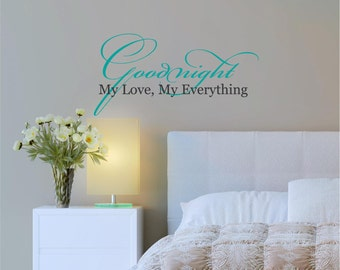 Goodnight My Love, My Everything, Couples, Romance, Vinyl Decal, Wall Lettering, Custom Wall Lettering,  Willow Creek Design Co