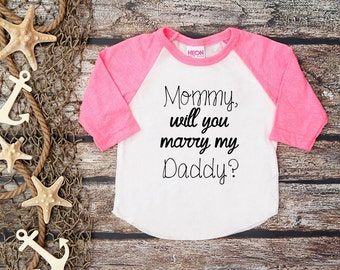 Will You Marry Daddy Shirt;Proposal Tee;Engagement Shirt;Baby Shirt;Wedding Announcement;Marriage Proposal Shirt;Engagement Shirt Kids