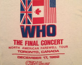 1982 RARE The Who Concert T-shirt - NA Tour, The Final Concert, December 17, 1982 - Toronto, Canada