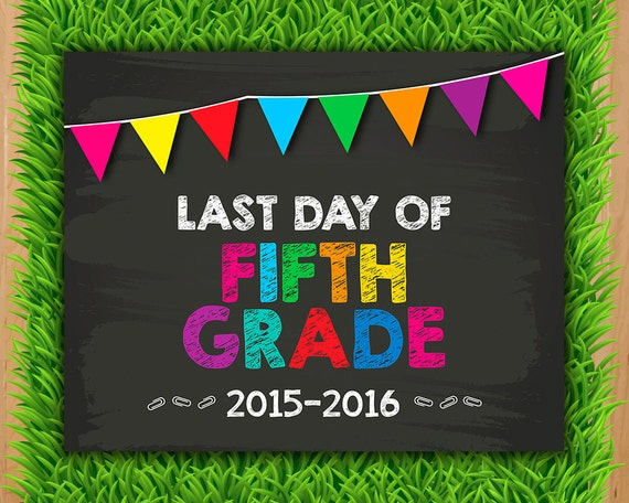 Last day of Fifth Grade Sign INSTANT DOWNLOAD School