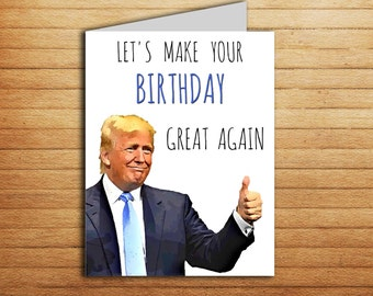 Donald Trump Card Birthday card for Boyfriend Birthday gift Printable Funny 30th Birthday card for him gift for her Political Pop culture