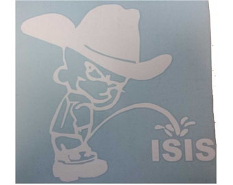 Cowboy Piss on ISIS vinyl decal 8x8 inches