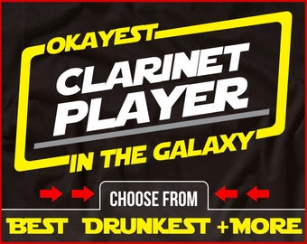 Okayest Clarinet Player In The Galaxy Shirt Funny Clarinet Shirt GIft for Clarinet Player