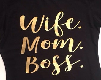 Wife Mom Boss Shirt, Funny TShirts, Mom Life Shirt, Wifey Shirt, Boss Lady Shirt, Mom TShirt, Wife Life, Girl Boss, Mom Boss, Boss Babe