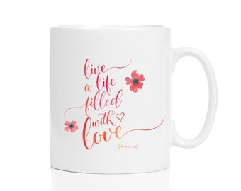 Christian Mugs / Live a Life Filled With Love Ephesians 5:2 / Love Mug / Christian Gift / Bible Verse Mug / Scripture Mug / 11 or 15 oz