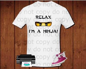 Ninjago inspired ninja t-shirt: Relax I'm a Ninja! , for iron transfer or heat press, 300dpi, printable file, instant download