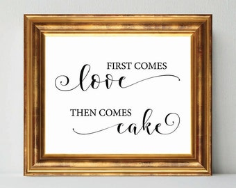 Wedding Sign Printable, First Comes Love Then Comes Cake, wedding signage, bridal signs, calligraphy signs, DIY sign