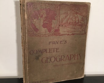 1894 Frye's Complete Geography, Antique School Geography Book, Illustrations and Vintage Color Maps