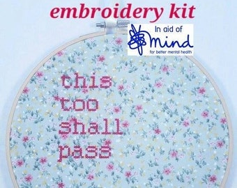 """Cross Stitch KIT Floral """"This Too Shall Pass"""" Embroidery 8"""" hanging mental health charity awareness gift"""