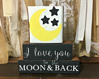 I Love You To The Moon And Back - Wood Blocks - Stackable Blocks - Shelf Sitter - Nursery Decor - Love Decor - Wedding Gift - Baby Gift