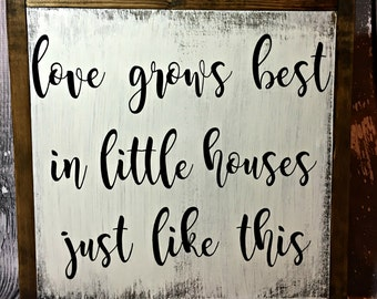 Love Grows Best In Little Houses Just Like This - Love Grows Best Sign - Family Sign - Valentine's Decor - Valentine's Day Gift