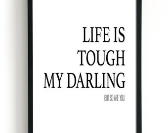 Quote Art, Life is Tough, Motivational Posters, Inspirational Wall Art, Gift Ideas for Girlfriend, Affirmations for Women, Typography Art