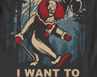 Creepy Clown T-shirt Scary Clown Sightings Shirt I Want To Believe Funny Mens and Ladies Womens T-Shirt Unisex Adult Sizes