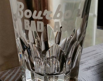 Etched Glass on the rocks Bourbon Bad Ass or Personalize