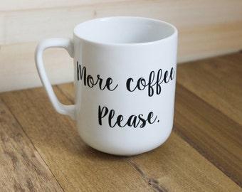 More Coffe Please Mug