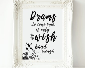 Peter Pan Digital Quotes,Peter Pan Printable wall art ,Peter Pan Birthday Party Disney ,Dreams do come true, if only we wish hard enough ,