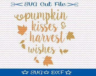 Pumpkin Kisses and Harvest Wishes SVG Cut File / SVG Download / Silhouette Cameo / Digital Download / Autumn SVG / Fall svg