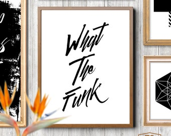"Printable art ""What The Funk"" typography art print office decor home office wall art office art print modern office decor"