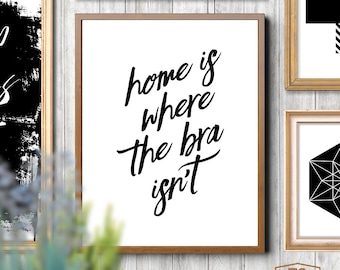 Home Is Where The Bra Isn't girls wall art bedroom girls printable art girls bedroom wall art bedroom quote girly quote