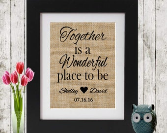 Personalized Love Quote - Together is a wonderful place - Personalized quote on burlap - Couples Anniversary Gift - Personalized Wedding