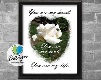 You are my heart. You are my soul. You are my life. Rose Photograph, Inspirational Quote, Digital Download, Printable Wall Art