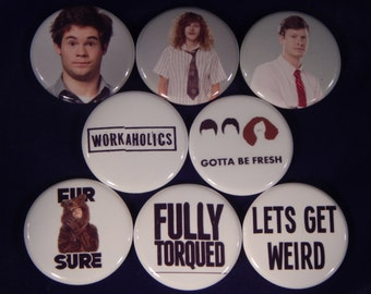 8 Workaholics Pin Buttons 1.25 inch diameter