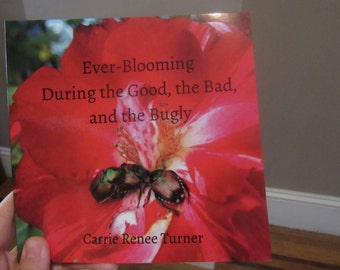 Ever-Blooming: During the Good, the Bad, and the Bugly