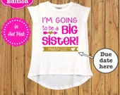 LIMITED EDITION - I'm Going to be a Big Sister Shirt. Pregnancy Announcement Shirt. Big Sister Announcement Shirt. Sister shirt
