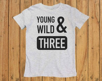Boys 3rd Birthday Shirt, Three Years Old Birthday Shirt, Toddler 3rd Birthday Shirt, Funny Shirt for Little Boys, Young Wild and Three