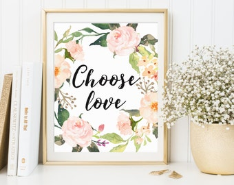 Choose Love Wall Art, Choose Love Printable, Choose Love Print, Choose Love Artwork, Flower Wall Art, Flower Printable, Flower Wall Decor