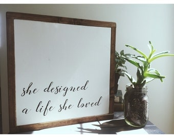 She designed a life she loved - wooden quote sign