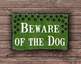 Beware of the Dog Sign, Beware of Dog Plaque, Dog Lovers Sign, Pet Sign, Outdoor Sign, Outdoor Plaque, Slate Sign, Stone Plaque, Stone Sign