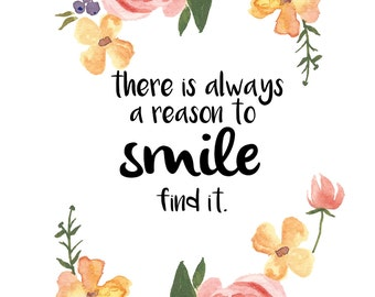 There Is Always a Reason To Smile Print
