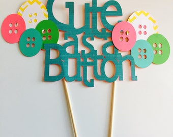 Cute as a button cake topper