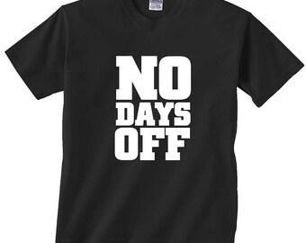 No Days Off Shirt