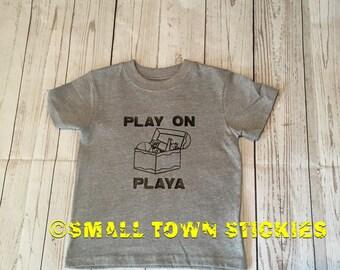 Play on Playa toddler Childrens shirt