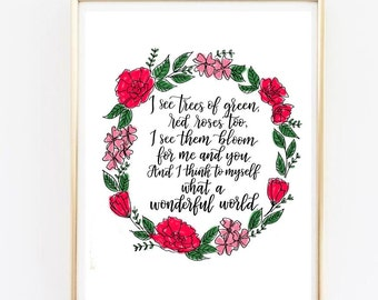 I see trees of green, red roses too, and I think to myself, what a wonderful world | Louis Armstrong | 8x10 Calligraphy Song Lyrics