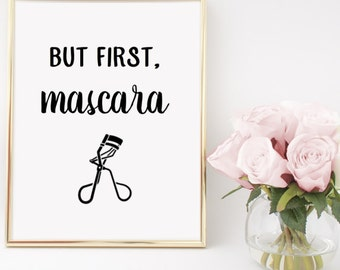 But First, Mascara Makeup Home Decor Printable Wall Art INSTANT DOWNLOAD DIY - Great Gift