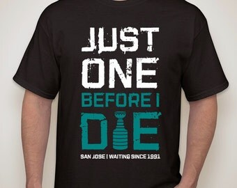San Jose Sharks - Just One Before I Die - T-Shirt - NHL