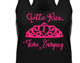 Running tank ~ Workout Tank~Gotta Run.. Tiara Emergency