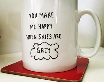 PenguINK. Mug - You Make Me Happy When Skies Are Grey