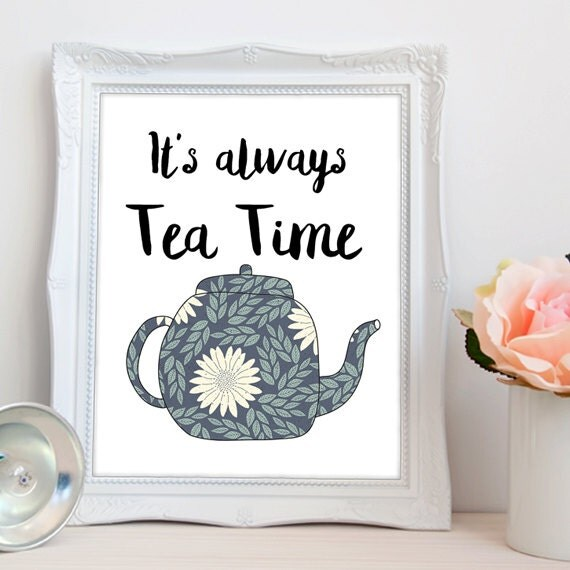 Funny Kitchen Art Funny Wedding Sign Instant Download Tea: It's Always Tea Time PRINTABLE Tea Art Printable By